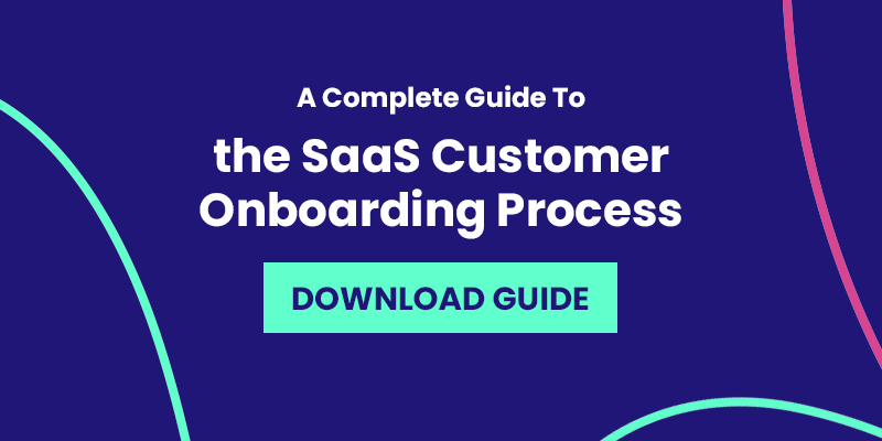 A complete guide to the saas onboarding customer process